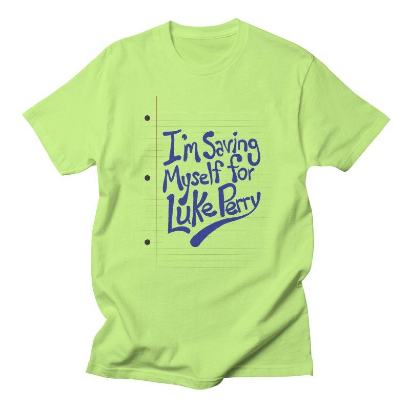 She's saving herself for Luke Perry Men's Regular T-Shirt by Chick & Owl Artist Shop