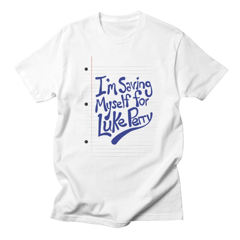 She's saving herself for Luke Perry Men's Regular T-Shirt by Chick & Owl Artist Shop