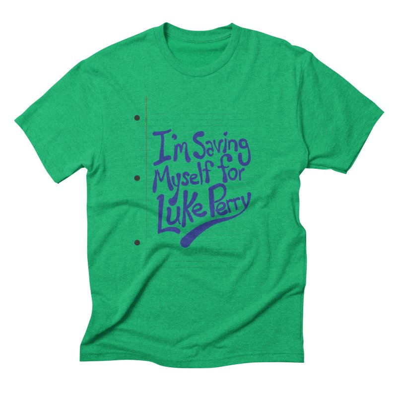 She's saving herself for Luke Perry Men's Triblend T-Shirt by Chick & Owl Artist Shop