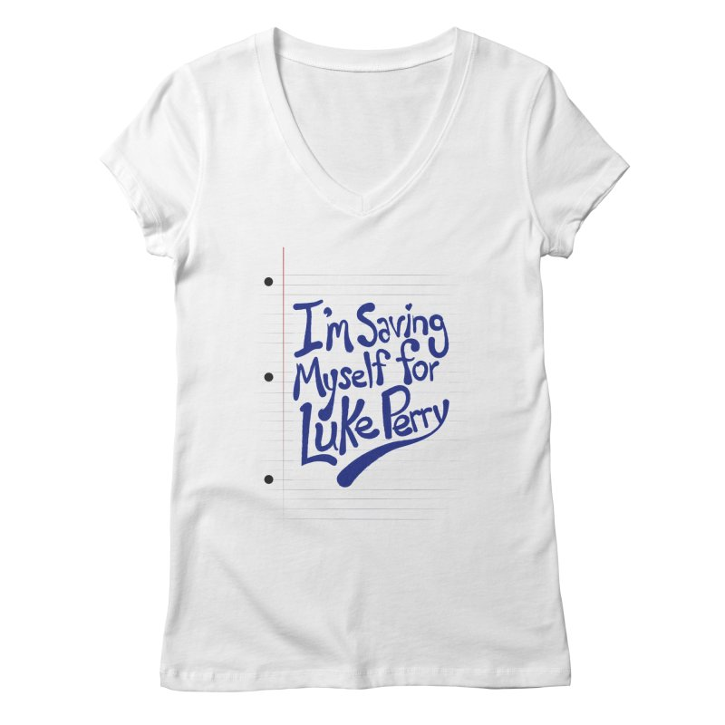 She's saving herself for Luke Perry Women's V-Neck by Chick & Owl Artist Shop