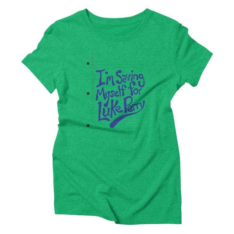 She's saving herself for Luke Perry Women's Triblend T-shirt by Chick & Owl Artist Shop