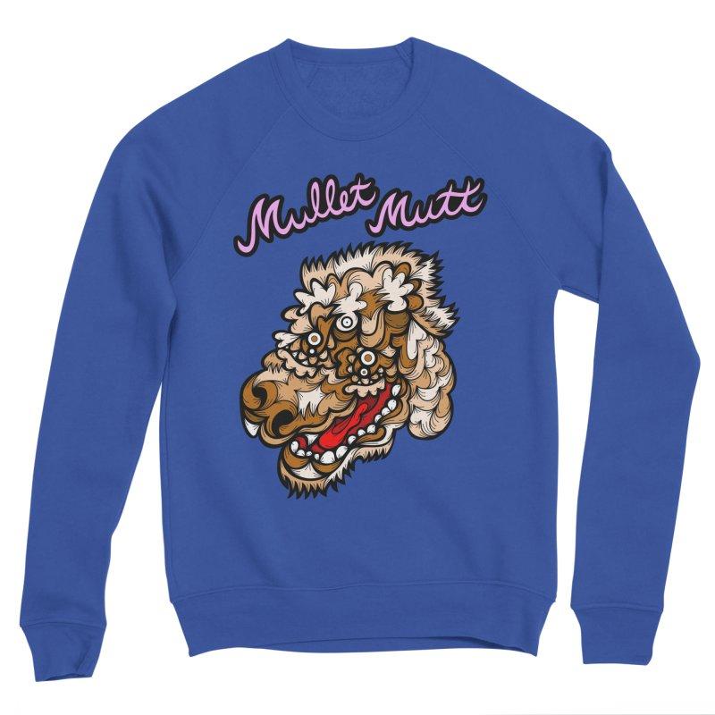 Mullet Mutt Men's Sweatshirt by Chickenbilly's Artist Shop