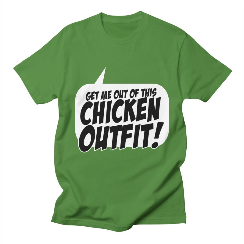 Get Me Out Of This Chicken Outfit! Men's T-Shirt by Chicken Outfit Tees