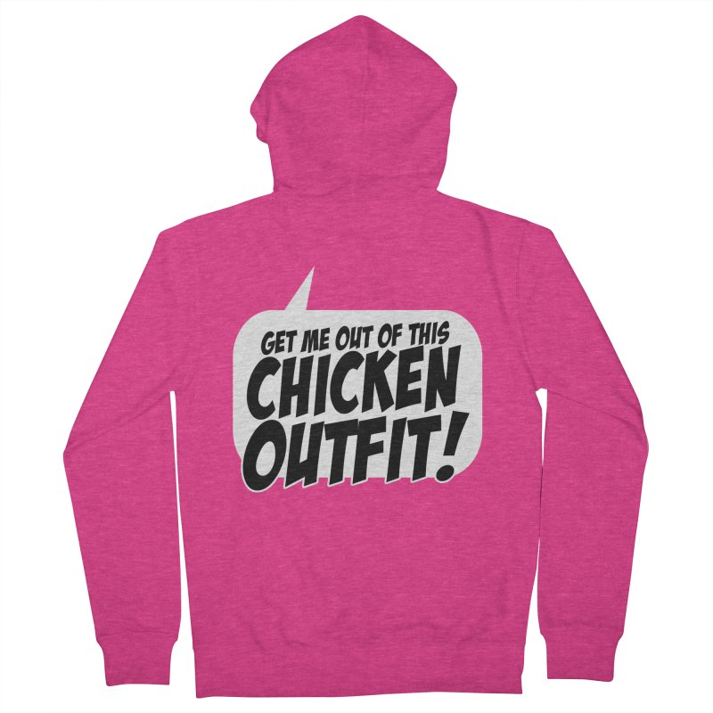 Get Me Out Of This Chicken Outfit! Women's French Terry Zip-Up Hoody by Chicken Outfit Tees