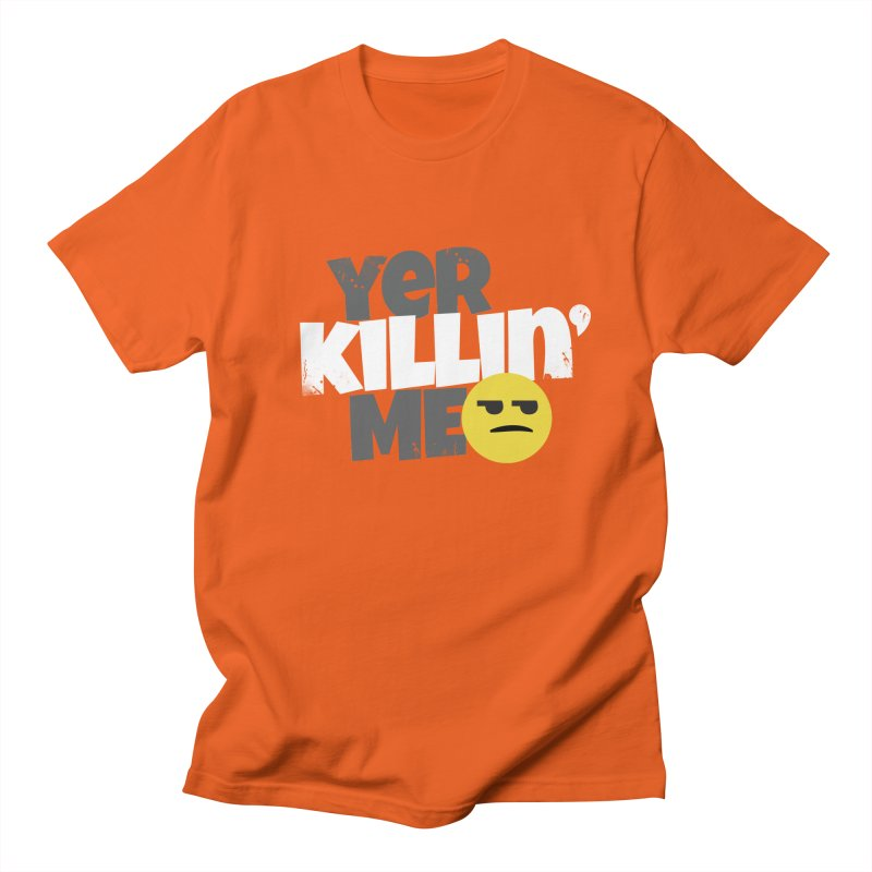 Yer Killin' Me Men's Regular T-Shirt by Chicken Outfit Tees
