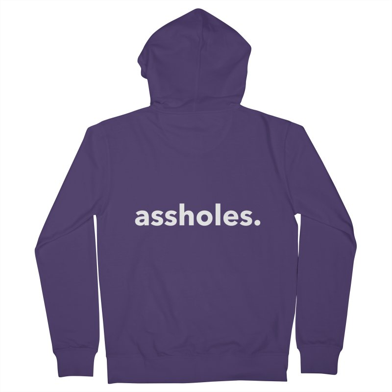 Assholes Women's Zip-Up Hoody by Chicken Outfit Tees
