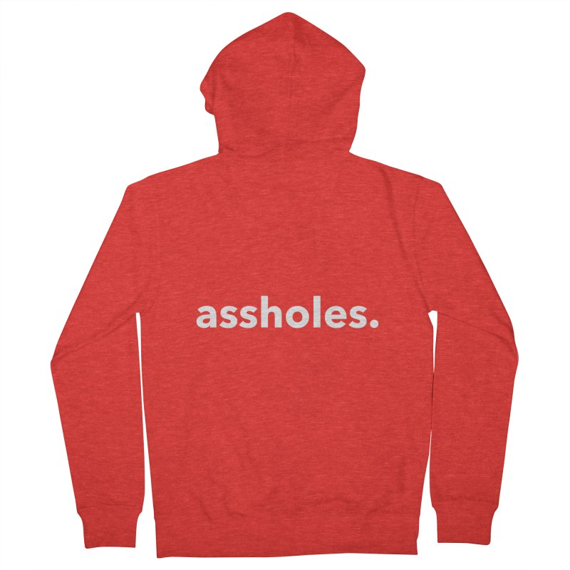 Assholes Men's Zip-Up Hoody by Chicken Outfit Tees