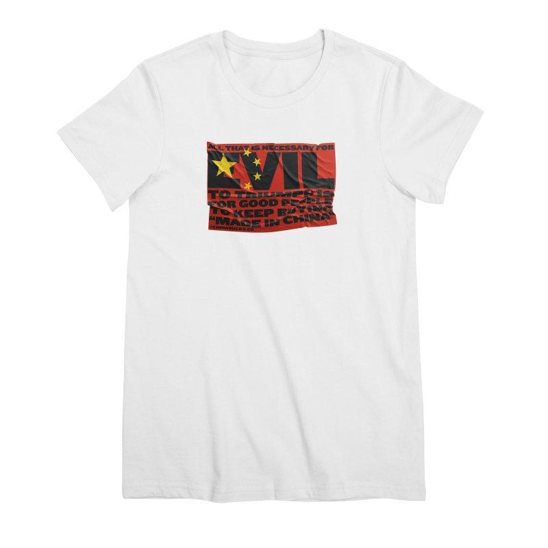 Good People Women's Premium T-Shirt by China Sucks™