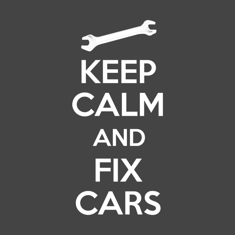 Keep Calm and Fix Cars Men's T-Shirt by Chitown Baby