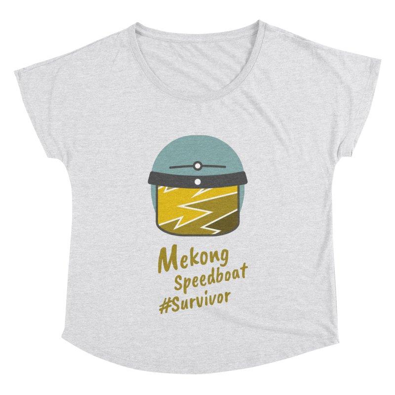 Mekong Speedboat Survivor Women's Dolman Scoop Neck by BeyondMekong | Inspired by SEA Wanderlust