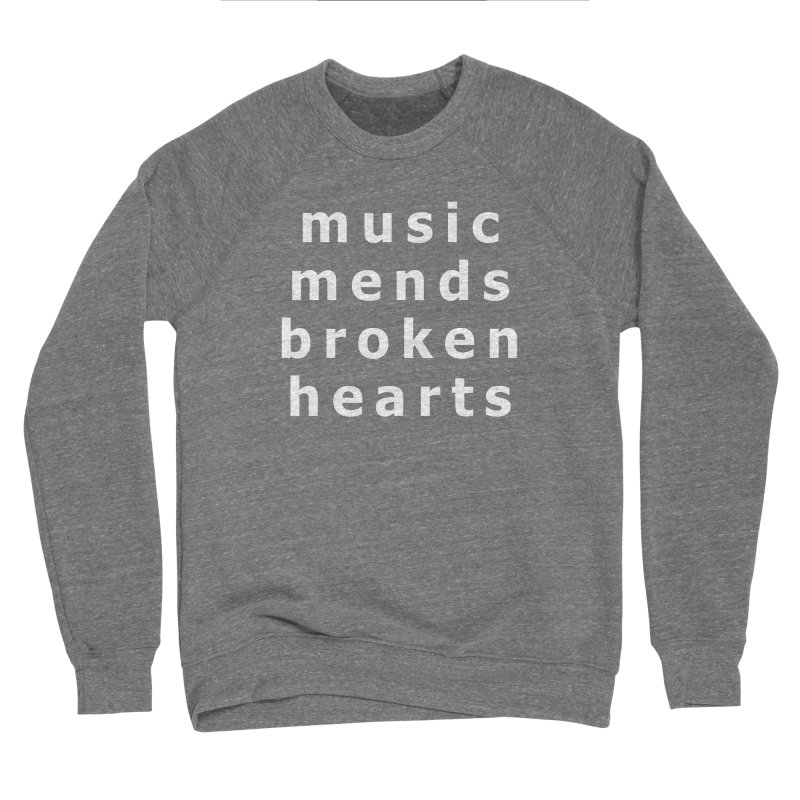Music Mends Broken Hearts - AbsolutePunk.net Motto Women's Sponge Fleece Sweatshirt by Chorus.fm Shop