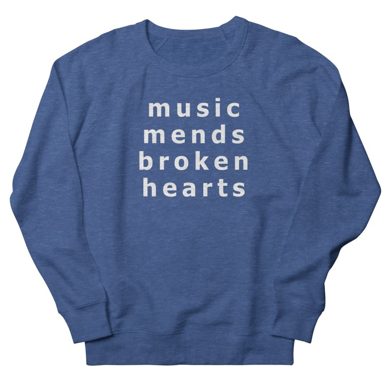 Music Mends Broken Hearts - AbsolutePunk.net Motto Women's French Terry Sweatshirt by Chorus.fm Shop