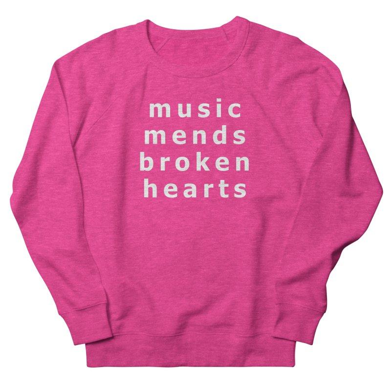 Music Mends Broken Hearts - AbsolutePunk.net Motto Women's French Terry Sweatshirt by Chorus.fm Shop
