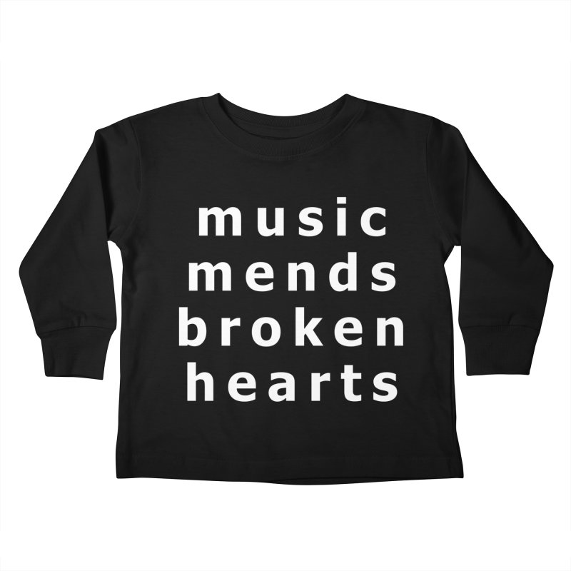 Music Mends Broken Hearts - AbsolutePunk.net Motto Kids Toddler Longsleeve T-Shirt by Chorus.fm Shop