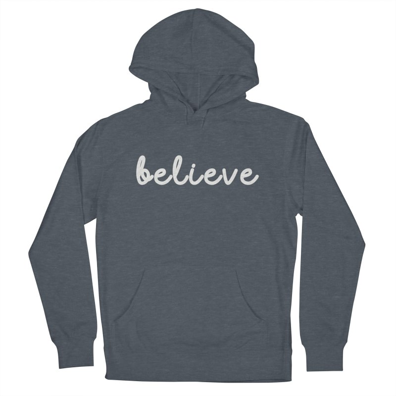 BELIEVE Women's French Terry Pullover Hoody by Church at Hampton Roads Apparel