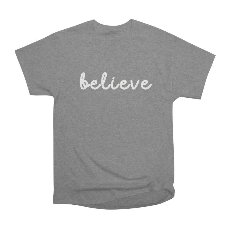 BELIEVE Women's Heavyweight Unisex T-Shirt by Church at Hampton Roads Apparel