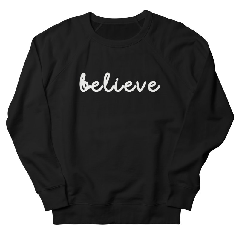 BELIEVE Women's Sweatshirt by Church at Hampton Roads Apparel
