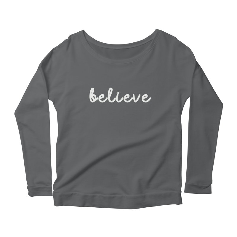 BELIEVE Women's Scoop Neck Longsleeve T-Shirt by Church at Hampton Roads Apparel