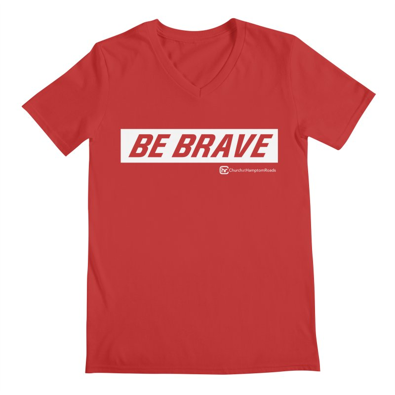 BE BRAVE Men's V-Neck by Church at Hampton Roads Apparel