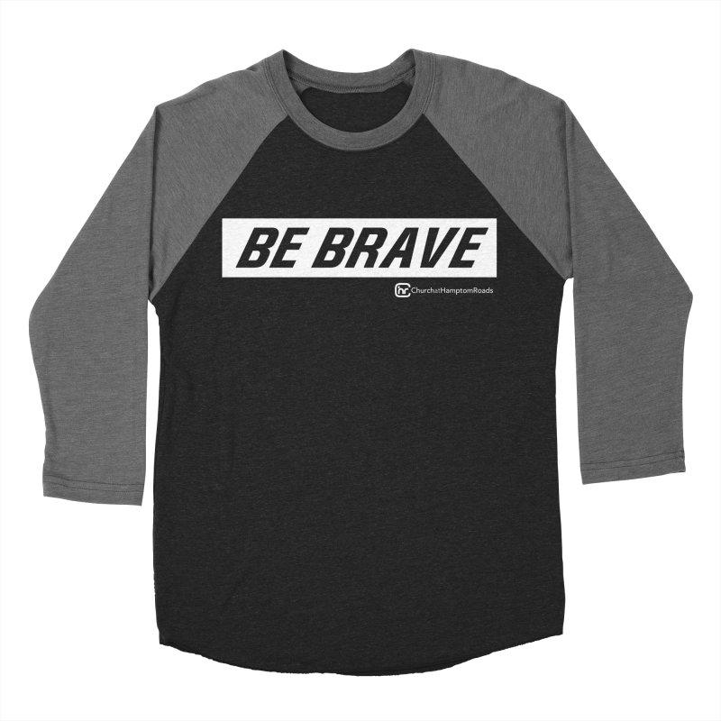 BE BRAVE Women's Baseball Triblend Longsleeve T-Shirt by Church at Hampton Roads Apparel