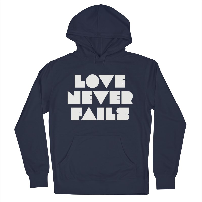LOVE NEVER FAILS Men's Pullover Hoody by Church at Hampton Roads Apparel