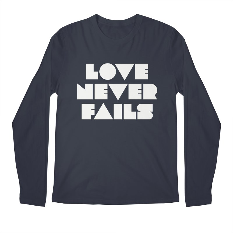 LOVE NEVER FAILS Men's Longsleeve T-Shirt by Church at Hampton Roads Apparel