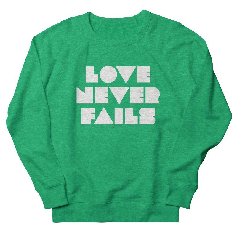 LOVE NEVER FAILS Women's Sweatshirt by Church at Hampton Roads Apparel