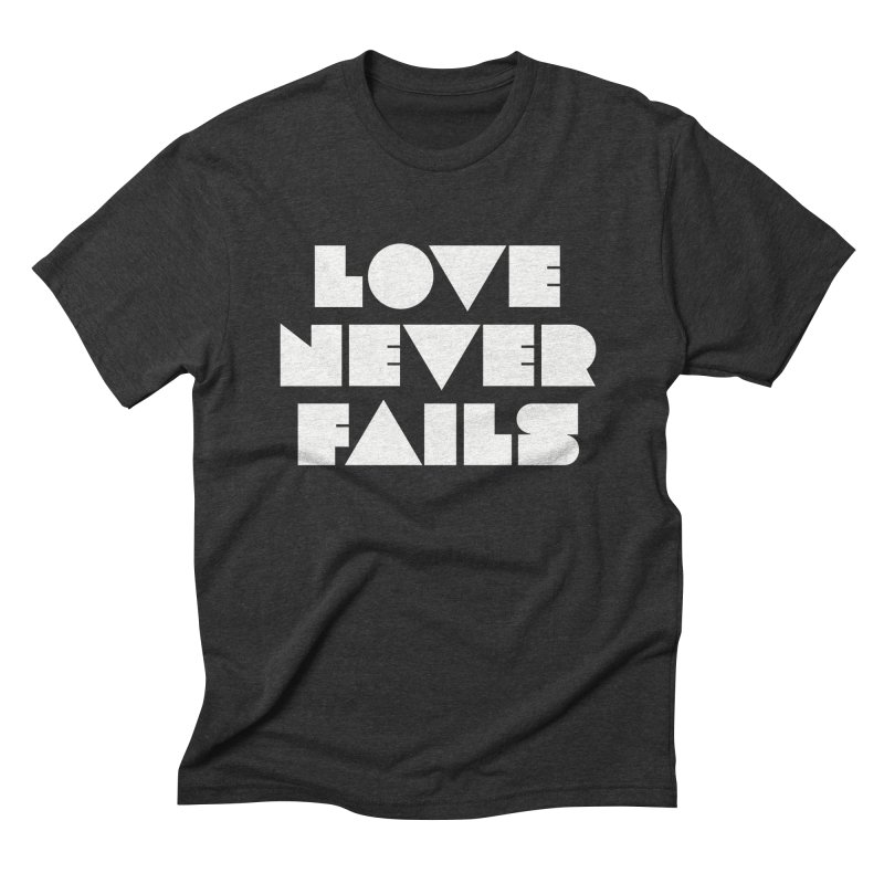 LOVE NEVER FAILS Men's T-Shirt by Church at Hampton Roads Apparel
