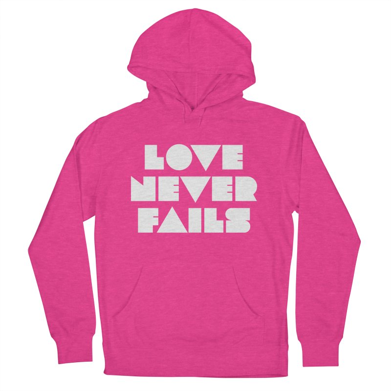 LOVE NEVER FAILS Women's French Terry Pullover Hoody by Church at Hampton Roads Apparel