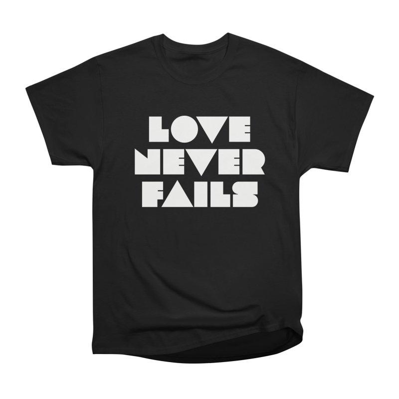 LOVE NEVER FAILS Men's Heavyweight T-Shirt by Church at Hampton Roads Apparel