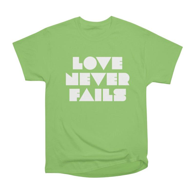 LOVE NEVER FAILS Women's Heavyweight Unisex T-Shirt by Church at Hampton Roads Apparel
