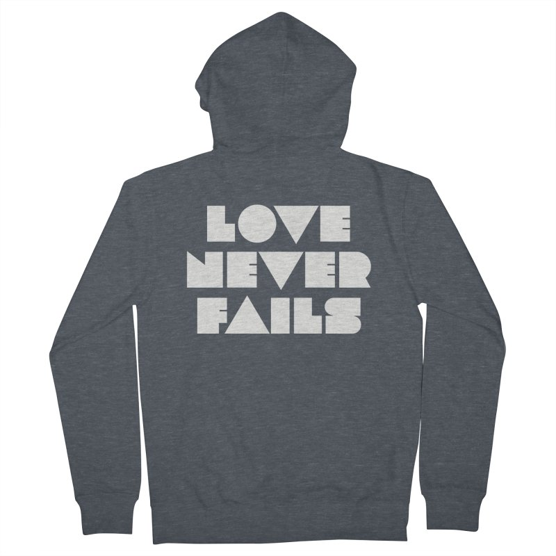 LOVE NEVER FAILS Men's French Terry Zip-Up Hoody by Church at Hampton Roads Apparel