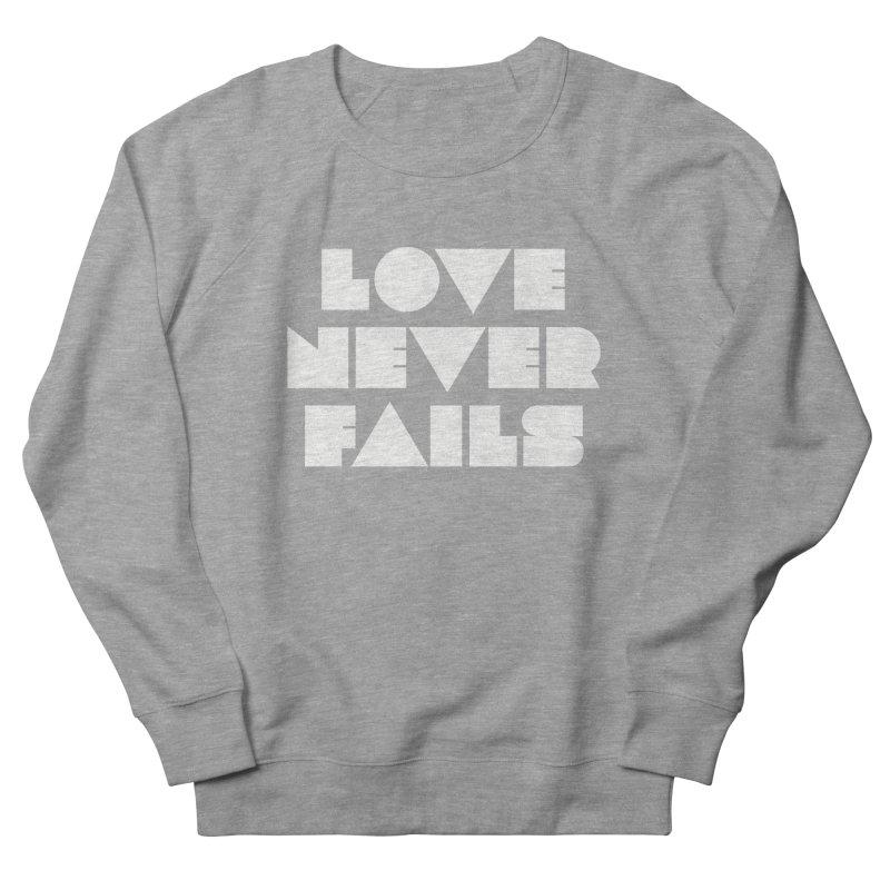 LOVE NEVER FAILS Women's French Terry Sweatshirt by Church at Hampton Roads Apparel