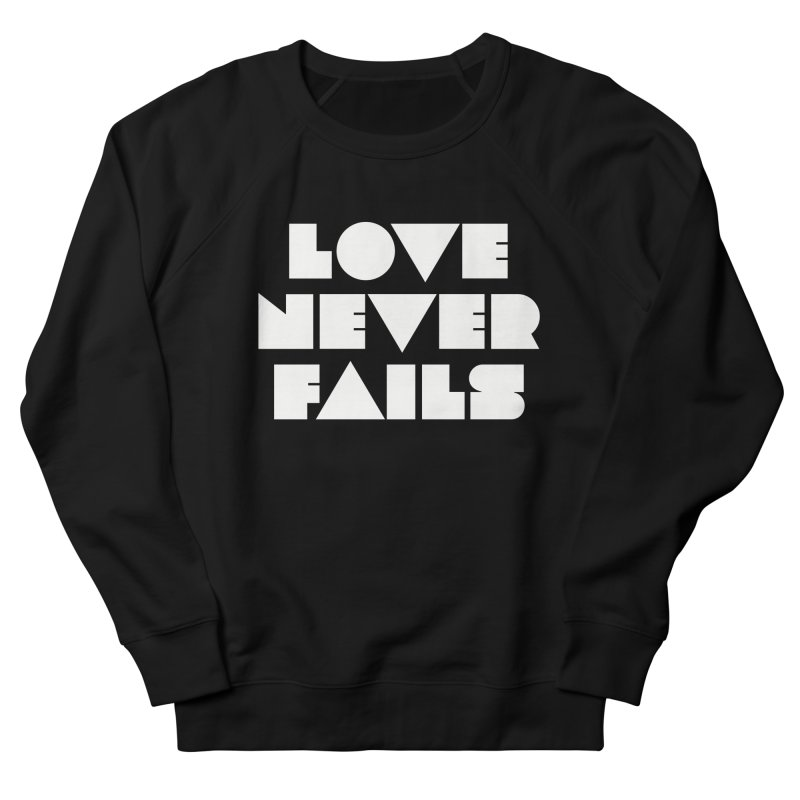 LOVE NEVER FAILS Women's Sweatshirt by Church at Hampton Roads Apparel