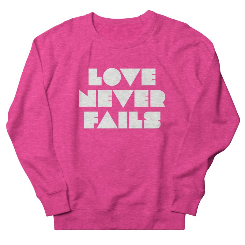 LOVE NEVER FAILS Men's French Terry Sweatshirt by Church at Hampton Roads Apparel