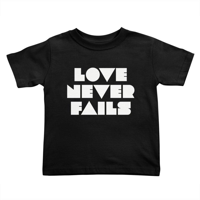 LOVE NEVER FAILS Kids Toddler T-Shirt by Church at Hampton Roads Apparel