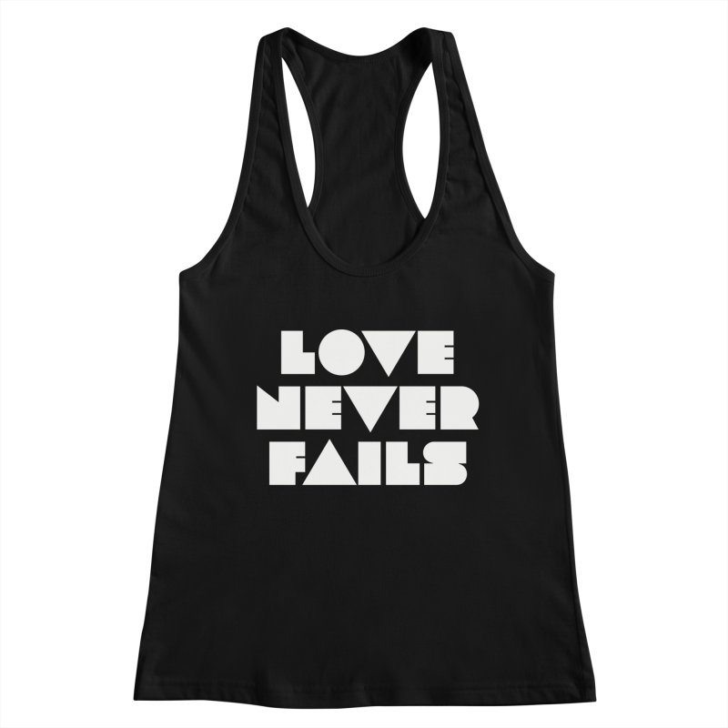 LOVE NEVER FAILS Women's Racerback Tank by Church at Hampton Roads Apparel