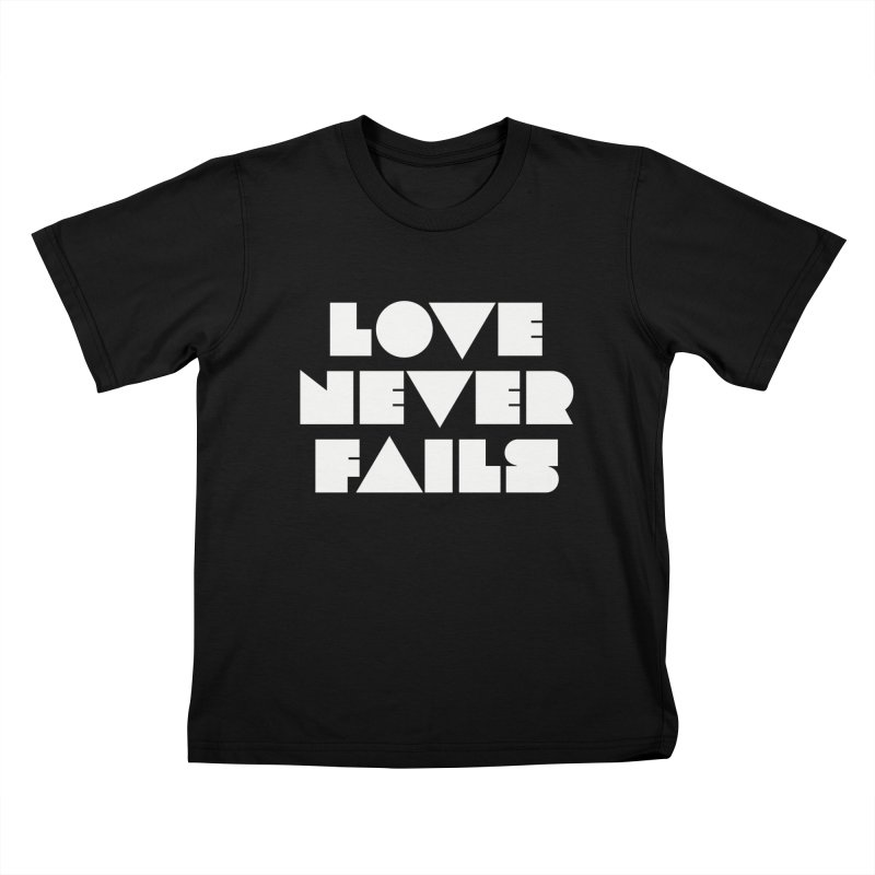 LOVE NEVER FAILS Kids T-Shirt by Church at Hampton Roads Apparel