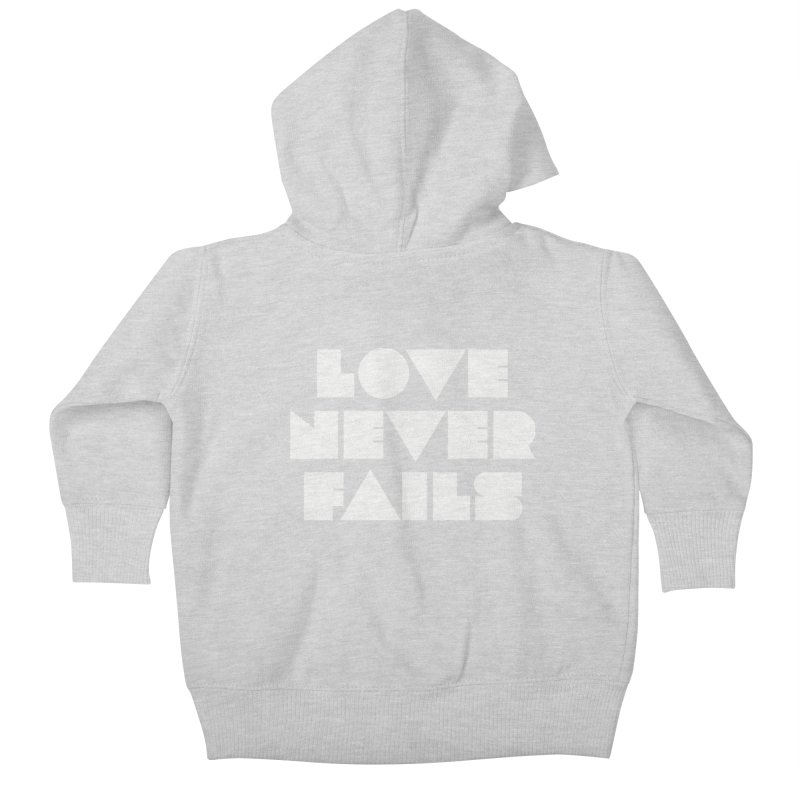 LOVE NEVER FAILS Kids Baby Zip-Up Hoody by Church at Hampton Roads Apparel