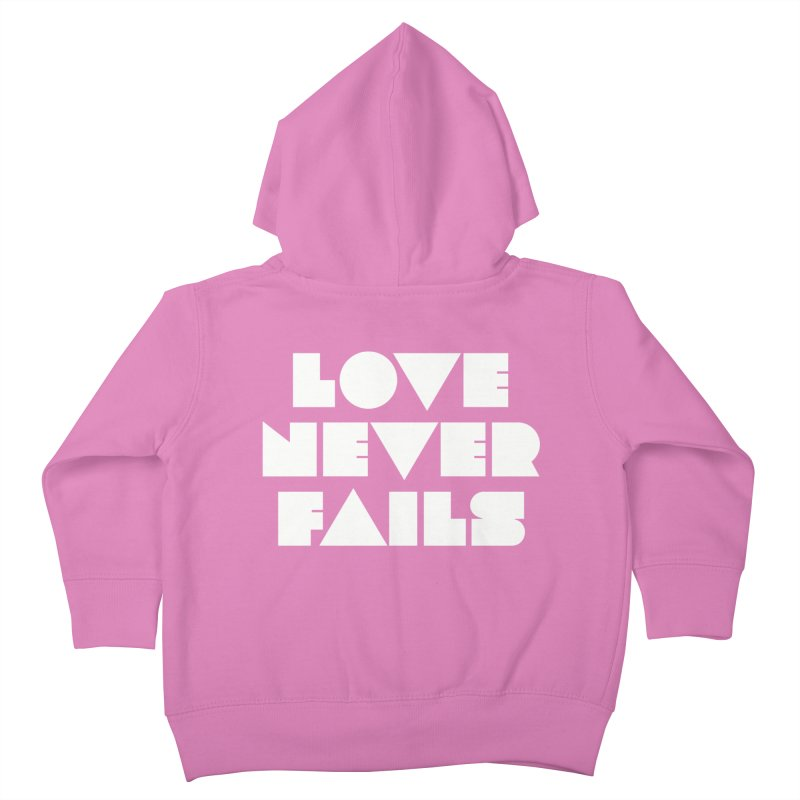 LOVE NEVER FAILS Kids Toddler Zip-Up Hoody by Church at Hampton Roads Apparel