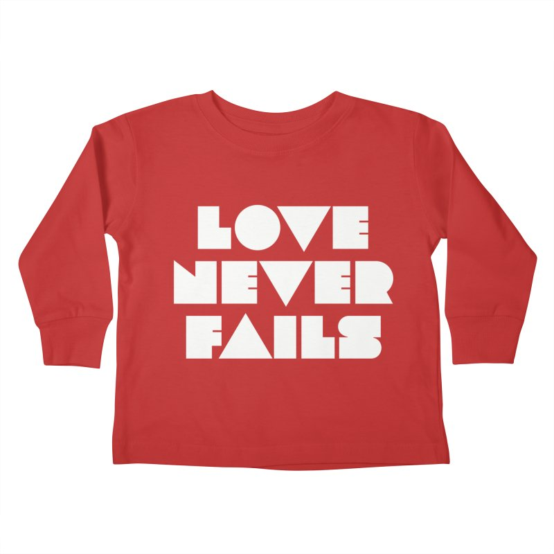 LOVE NEVER FAILS Kids Toddler Longsleeve T-Shirt by Church at Hampton Roads Apparel