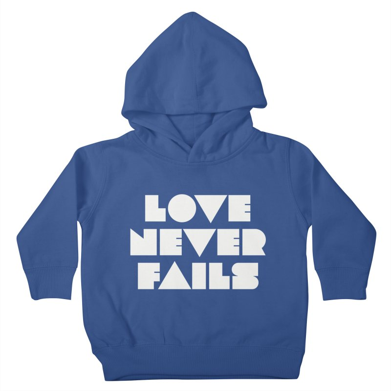 LOVE NEVER FAILS Kids Toddler Pullover Hoody by Church at Hampton Roads Apparel