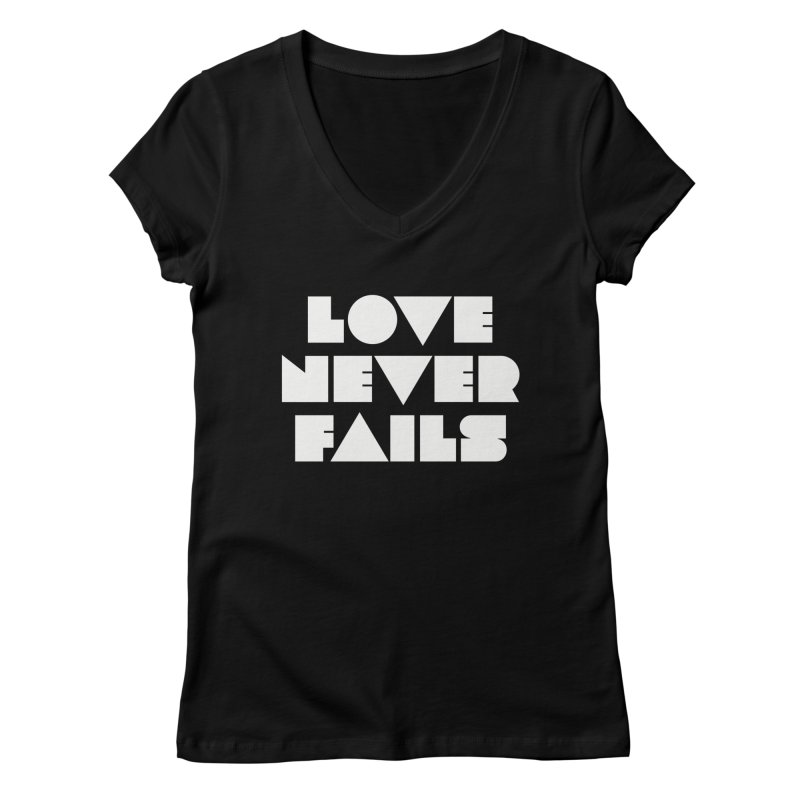 LOVE NEVER FAILS Women's V-Neck by Church at Hampton Roads Apparel