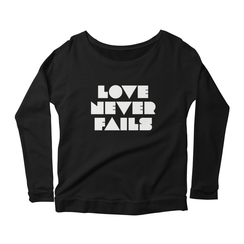 LOVE NEVER FAILS Women's Scoop Neck Longsleeve T-Shirt by Church at Hampton Roads Apparel