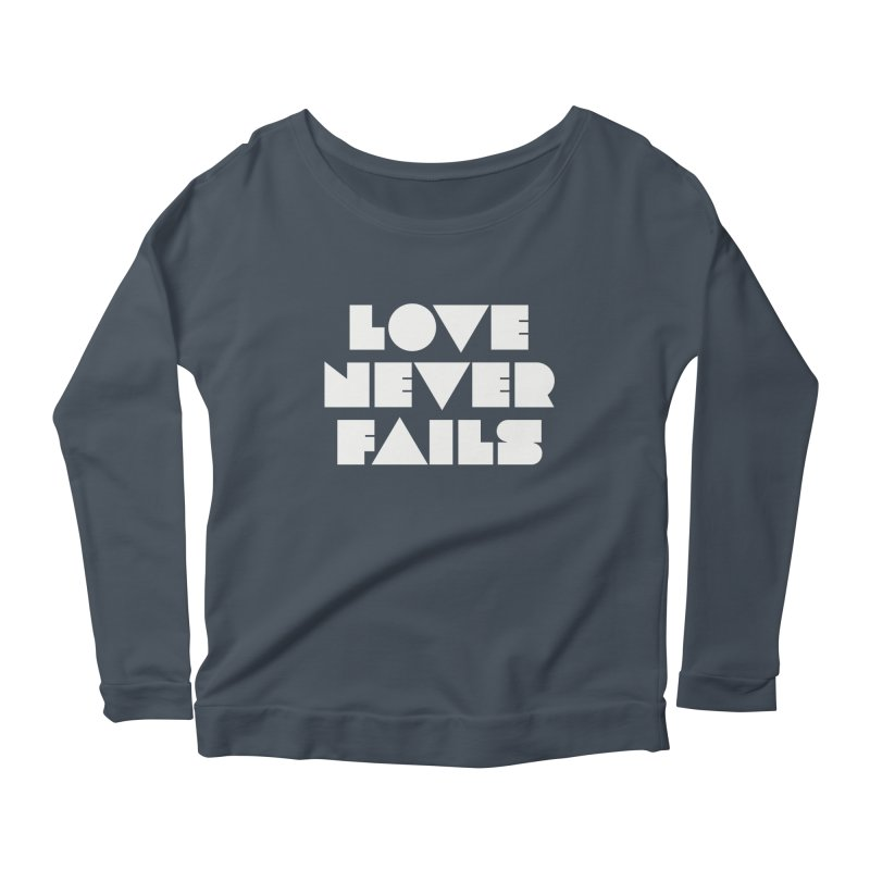 LOVE NEVER FAILS Women's Longsleeve Scoopneck  by Church at Hampton Roads Apparel