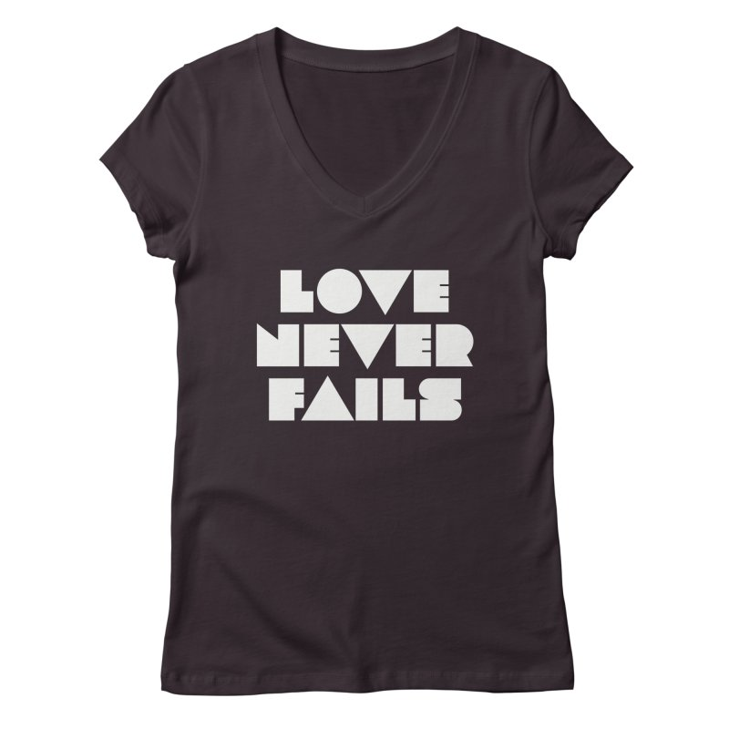 LOVE NEVER FAILS Women's Regular V-Neck by Church at Hampton Roads Apparel