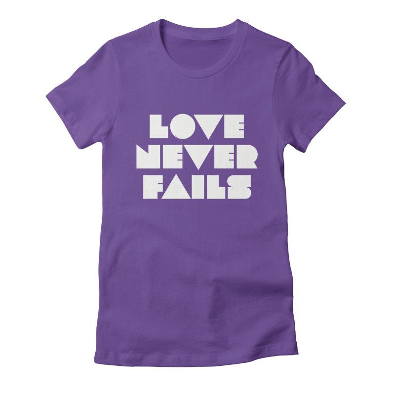 LOVE NEVER FAILS Women's T-Shirt by Church at Hampton Roads Apparel