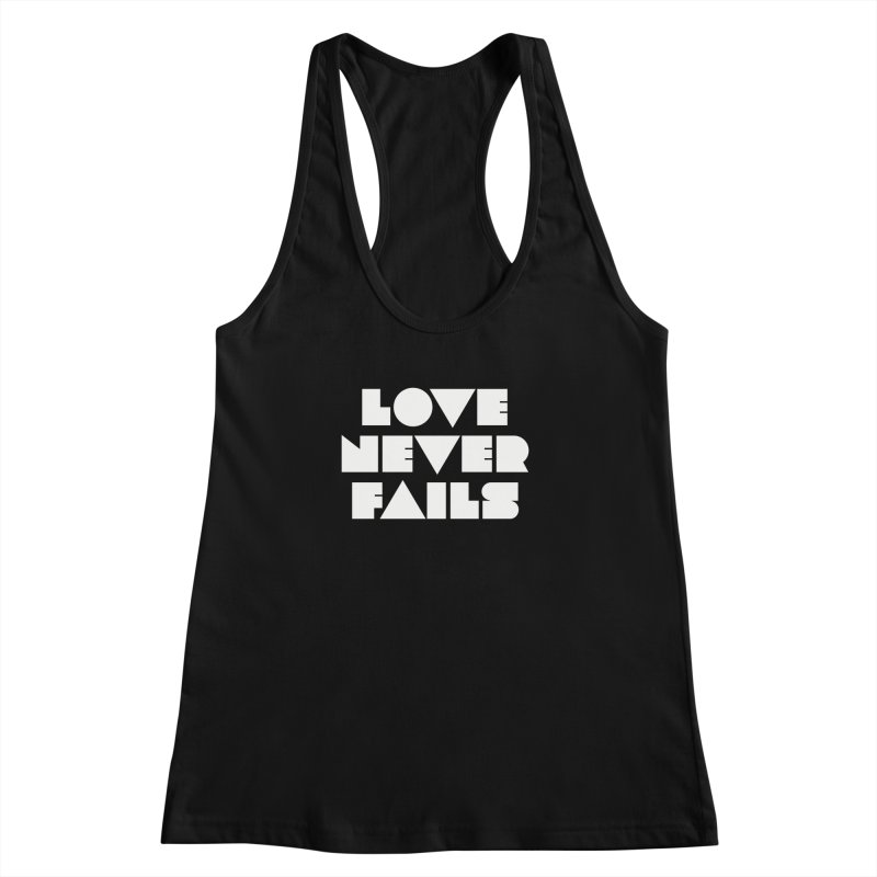 LOVE NEVER FAILS Women's Racerback Tank by Church at Hampton Roads Apparel