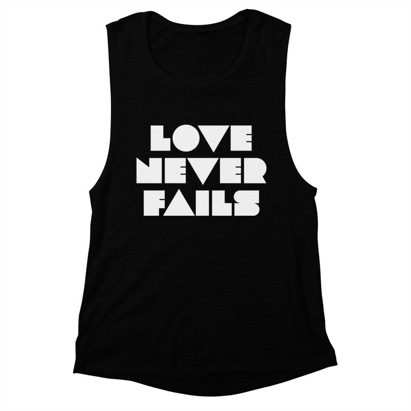 LOVE NEVER FAILS Women's Muscle Tank by Church at Hampton Roads Apparel