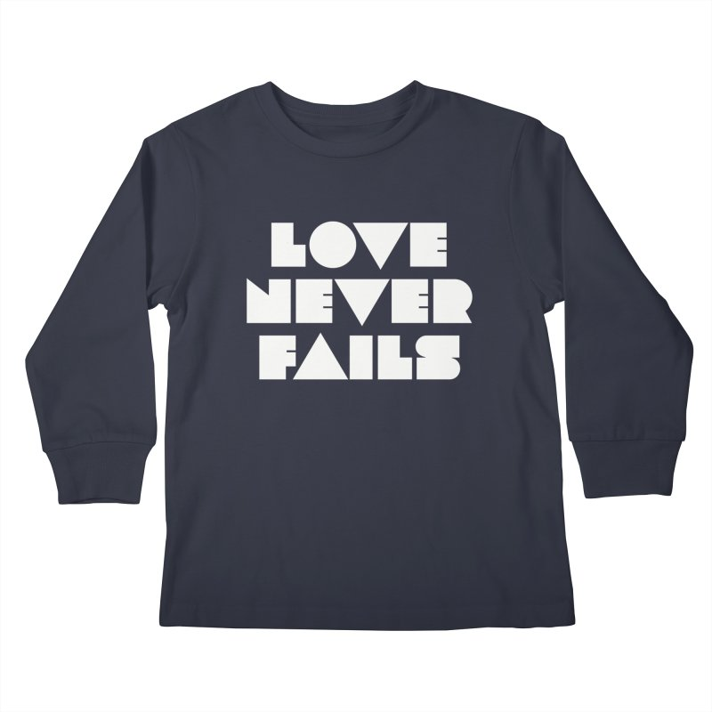 LOVE NEVER FAILS Kids Longsleeve T-Shirt by Church at Hampton Roads Apparel